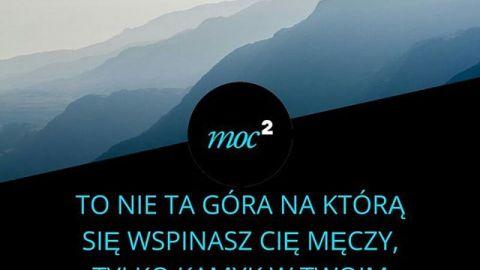 To nie ta góra Cię męczy. #cytaty #motywator #gory