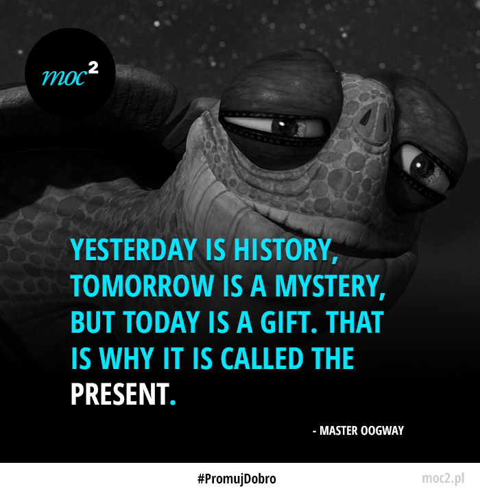Yesterday Is History Today Is A: Yesterday Is History Kung Fu Panda